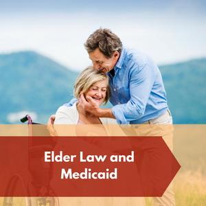 Elder Law and Medicaid